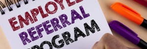 How to Create a Great Employee Referral Program